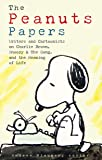 The Peanuts Papers: Charlie Brown, Snoopy & the Gang, and the Meaning of Life: A Library of America Special Publication