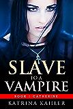 Vampire Romance - SLAVE TO A VAMPIRE 1: Catherine: (Paranormal Vampire Romance)