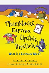 Thumbtacks, Earwax, Lipstick, Dipstick: What Is a Compound Word? (Words Are CATegorical ®) Kindle Edition