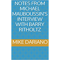Notes from Michael Mauboussin's interview with Barry Ritholtz (Mike's Notes)