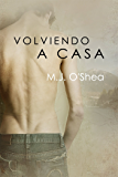 Volviendo a casa (Rock Bay (Español) nº 1) (Spanish Edition)