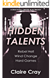 Hidden Talents: A deliciously twisted m/m trilogy