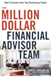 The Million-Dollar Financial Advisor Team: Best Practices From Top Performing Teams