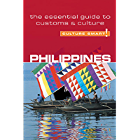 Philippines - Culture Smart!: The Essential Guide to Customs & Culture: The Essential Guide to Customs & Culture