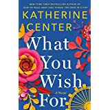 What You Wish For: A Novel