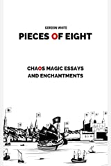 Pieces of Eight: Chaos Magic Essays and Enchantments