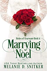 Marrying Noel (Brides of Clearwater Book 6) Kindle Edition