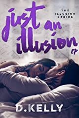 Just an Illusion - EP: EP (The Illusion Series Book 3) Kindle Edition