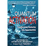 Quantum Activation: Transforming Obstacles Into Opportunities