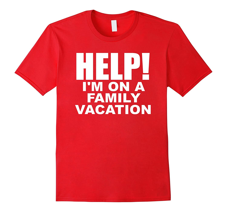 Funny Family Vacation Shirt - Funny Vacation Shirt-CD
