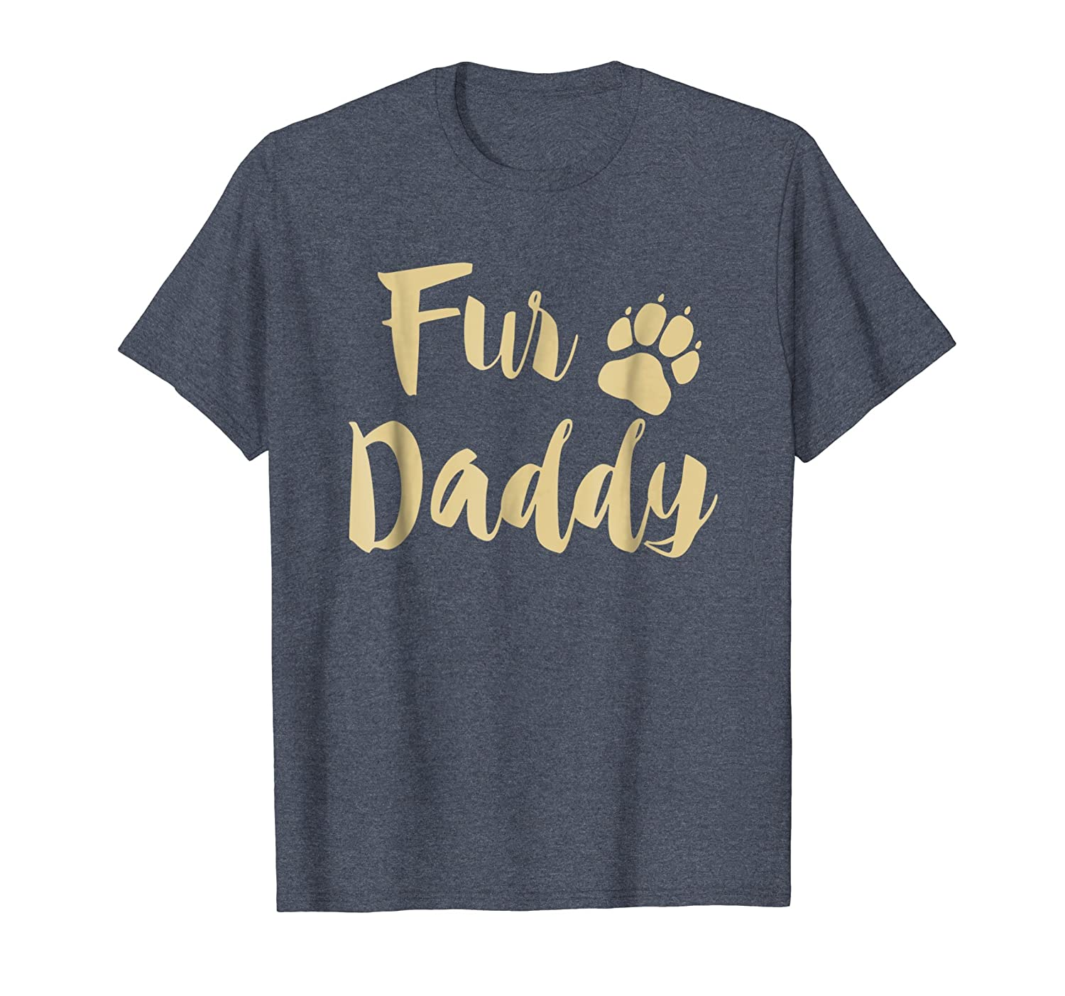 Mens Fur Daddy T Shirt Paw Print Dog Lover Dad Gift Fathers Day- TPT