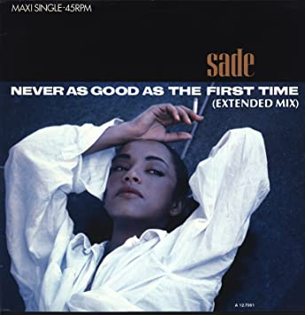 Never As Good As The First Time Extended Mix Sade Amazonde Musik