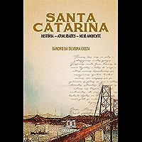 Santa Catarina: história - atualidades - meio ambiente (Portuguese Edition)