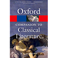 The Oxford Companion to Classical Literature (Oxford Quick Reference)