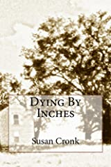 Dying By Inches Kindle Edition