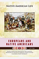 Europeans and Native Americans (Native American Life) Kindle Edition