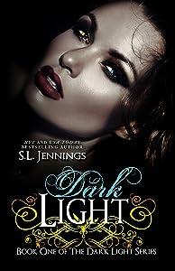 Dark Light (The Dark Light Series Book 1)