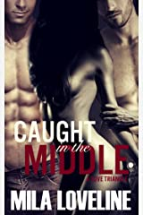 Caught in the Middle: A Stepfather/Stepbrother Love Triangle Kindle Edition