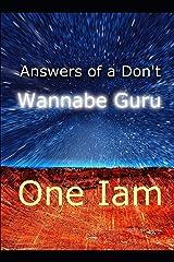 Answers Of A Don't Wannabe Guru Paperback
