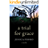 A Trial for Grace (Kindle Single)