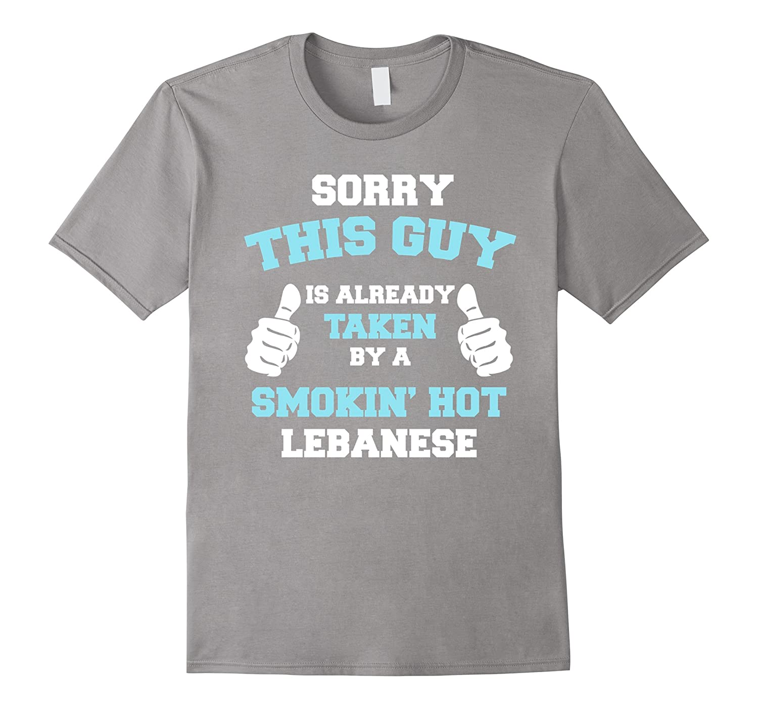 This Guy Is Taken By A Smokin Hot Lebanese Funny T-Shirt-Art