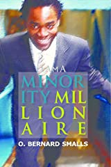 I AM A MINORITY MILLIONAIRE Kindle Edition