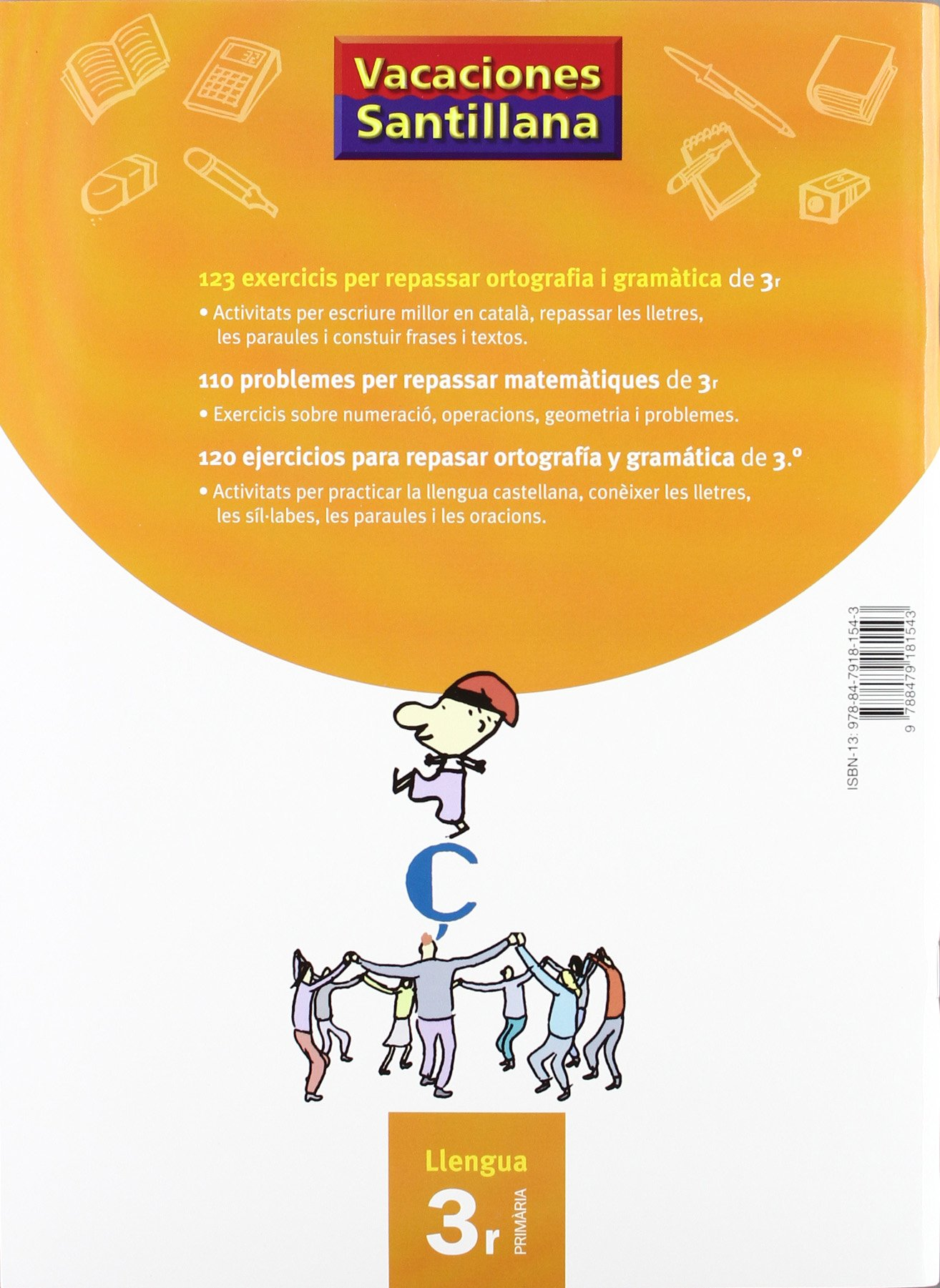 Vacaciónes Santillana 123 Exercicis Per Repasar Ortografía I Gramatica  Llengua 3R PriMaríacatalan Grup Promator - 9788479181543: Amazon.es:  Desconocido: ...