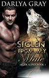 Stolen From My Mate: Werewolf Romance Series (Jager Alpha Book 1)