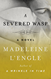 A Severed Wasp: A Novel