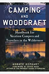 Camping and Woodcraft: A Handbook for Vacation Campers and Travelers in the Woods Paperback