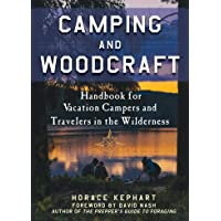 Camping and Woodcraft: A Handbook for Vacation Campers