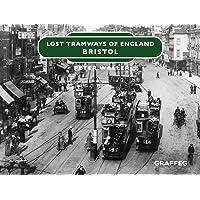 Lost Tramways of England: Bristol