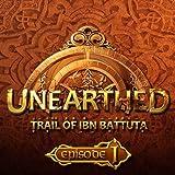 Unearthed: Trail of Ibn Battuta - Episode 1
