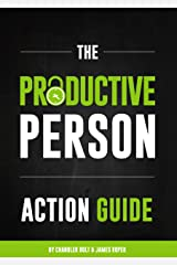 The Productive Person Action Guide: How to be more productive and maximize your work-life balance in 2 weeks Kindle Edition
