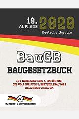 BauGB - Baugesetzbuch: Mit Nebengesetzen & Einführung des Volljuristen und Bestsellerautors Alexander Goldwein (Aktuelle Gesetze 2020) (German Edition) Kindle Edition