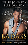 Badass - The Prequel: A Billionaire Military Romance