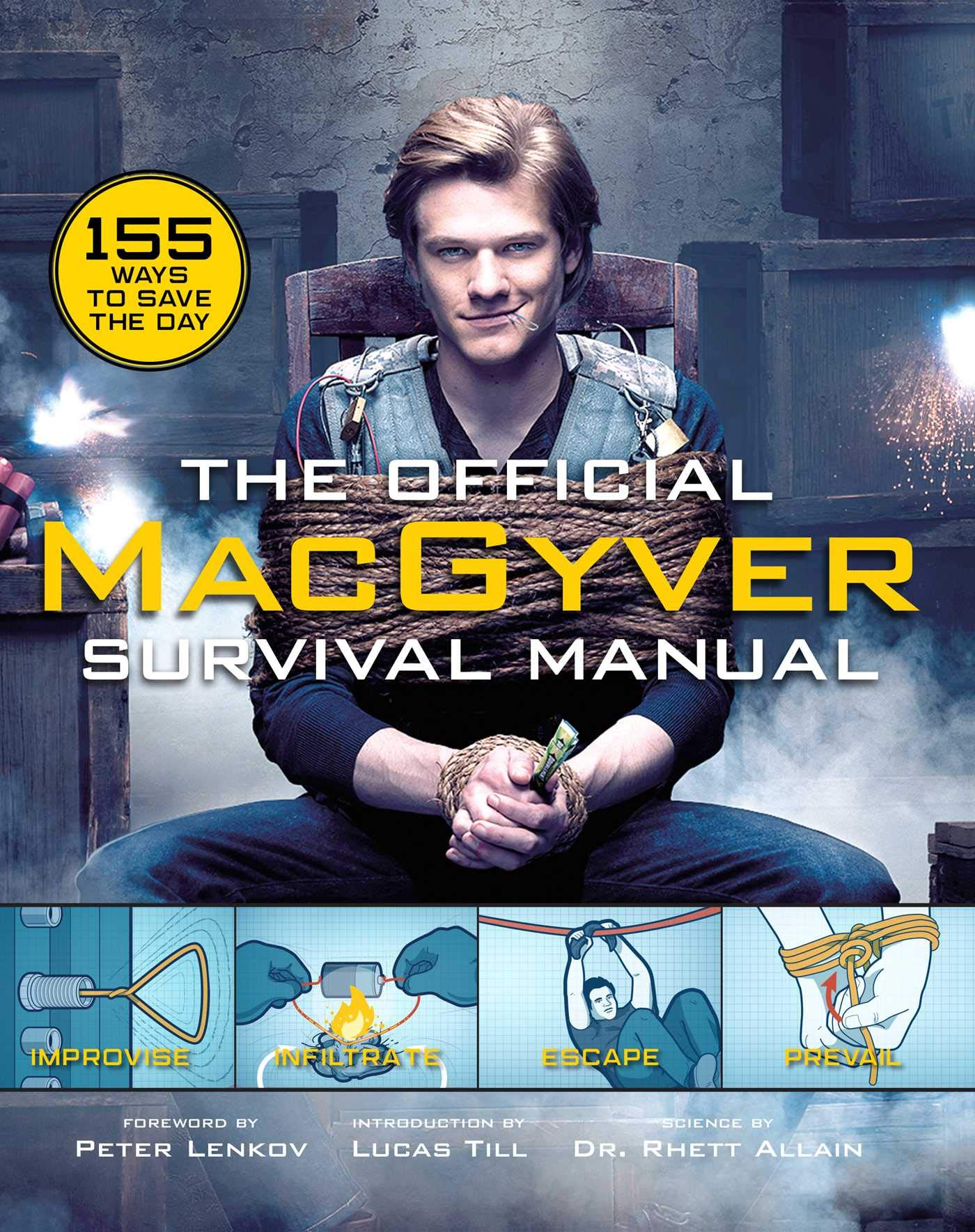 The Official MacGyver Survival Manual: 155 Ways to Save the Day by Weldon Owen