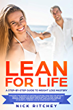 Lean for Life: A Step-by-Step Guide to Weight Loss Mastery