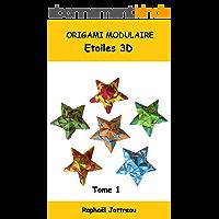 ORIGAMI MODULAIRE Etoiles 3D Tome 1