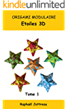 ORIGAMI MODULAIRE Etoiles 3D Tome 1 (French Edition)