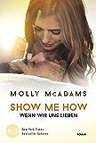 Show Me How - Wenn wir uns lieben: New Adult Liebesroman (Thatch 3)