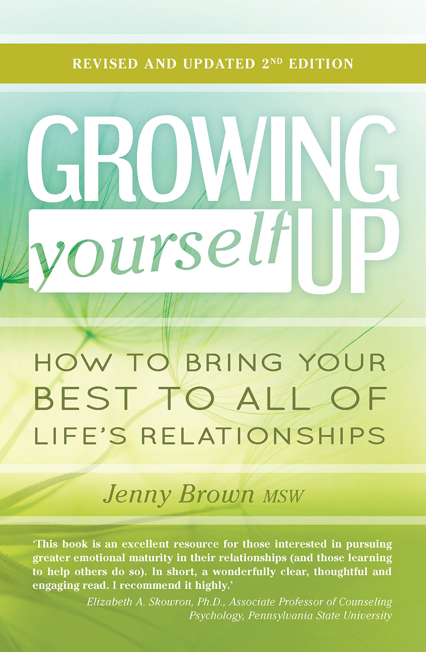 Growing Yourself Up: How to bring your best to all of life's relationships