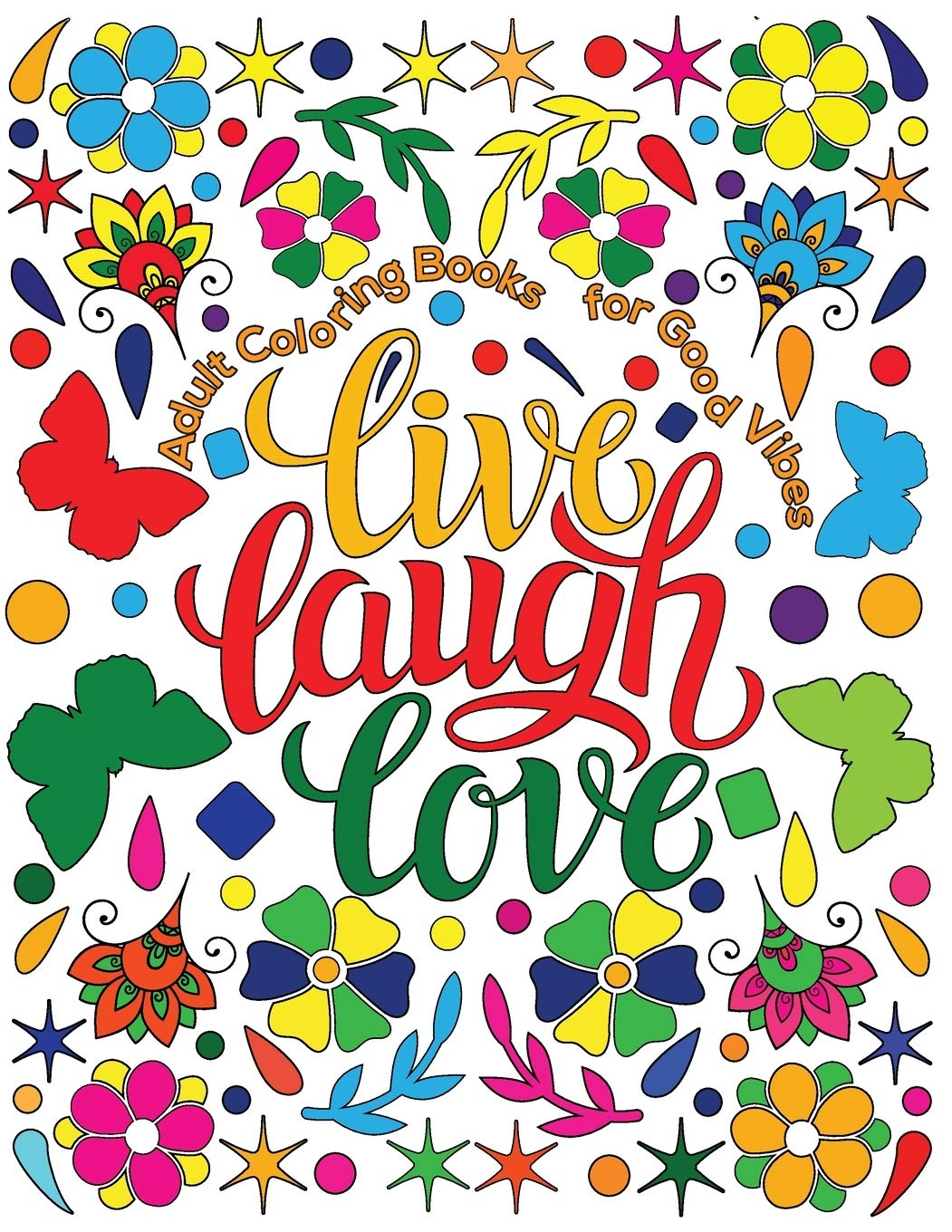 - Amazon.com: Adult Coloring Book For Good Vibes: Live Laugh Love