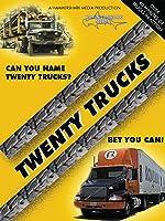 Twenty Trucks