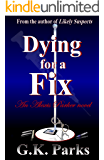Dying for a Fix (Alexis Parker Book 8)