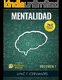 Mentalidad: Mis técnicas favoritas para crear una mentalidad de abundancia (Lo Mejor De Los Whatsappazos Millonarios De Uinic Cervantes nº 1)