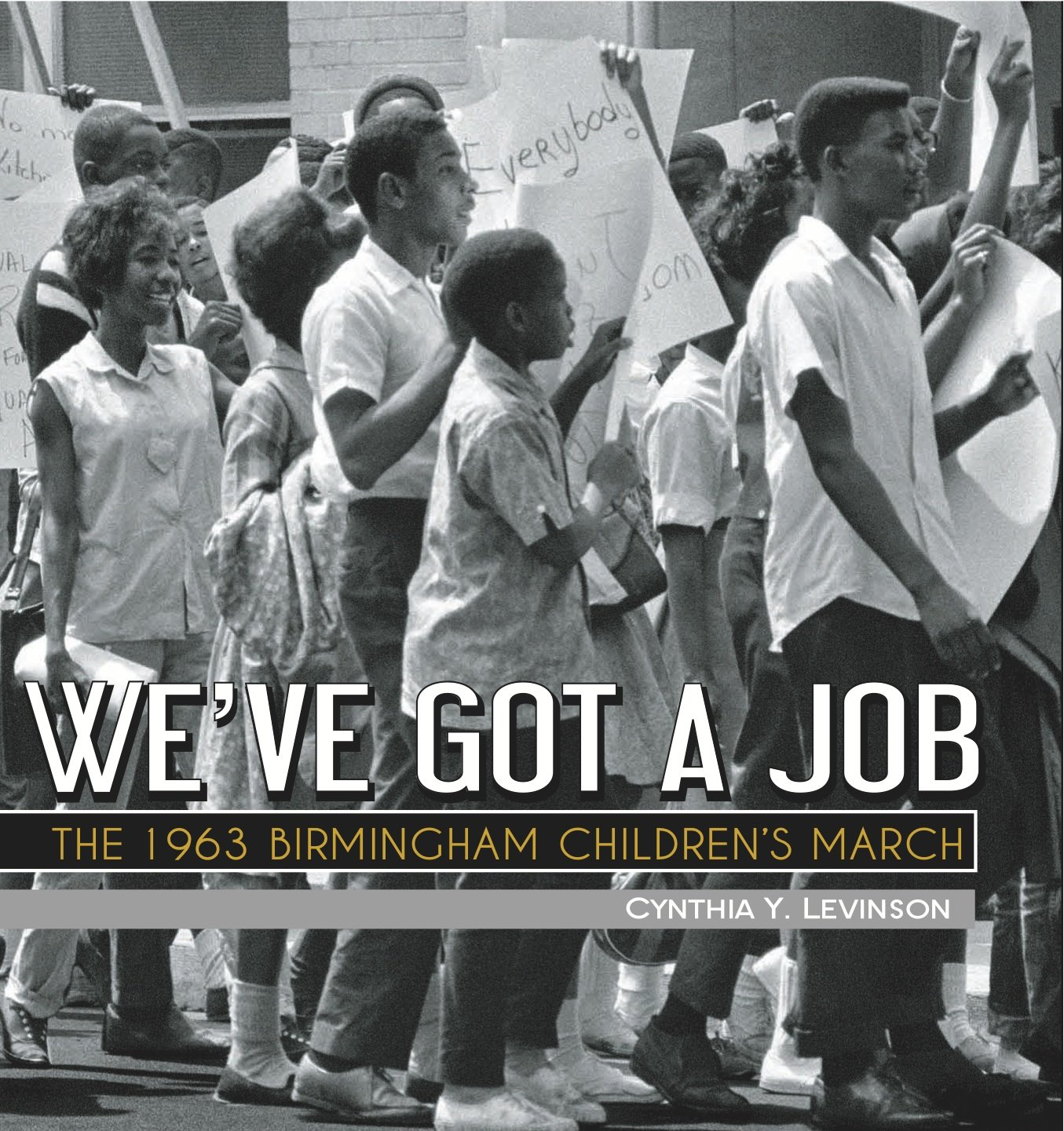 We've Got a Job: The 1963 Birmingham Children's March Black History Books
