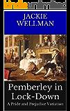 Pemberley In Lock-Down: A Pride and Prejudice Variation