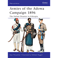 Armies of the Adowa Campaign 1896: The Italian Disaster in Ethiopia (Men-at-Arms Book 471)