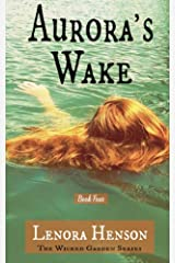 Aurora's Wake (The Wicked Garden Series Book 4) Kindle Edition